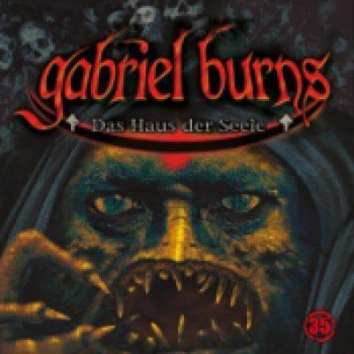 GABRIEL BURNS: Folge 35 – Das Haus der Seele [Hörspiel]