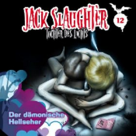 JACK SLAUGHTER: Folge 12 – Der dämonische Hellseher [Hörspiel]