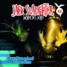 JACK SLAUGHTER: Folge 13 – Der Ponyhof des Grauens [Hörspiel]