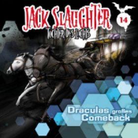 JACK SLAUGHTER: Folge 14 – Draculas großes Comeback [Hörspiel]