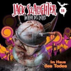 JACK SLAUGHTER: Folge 11 – Im Haus des Todes [Hörspiel]