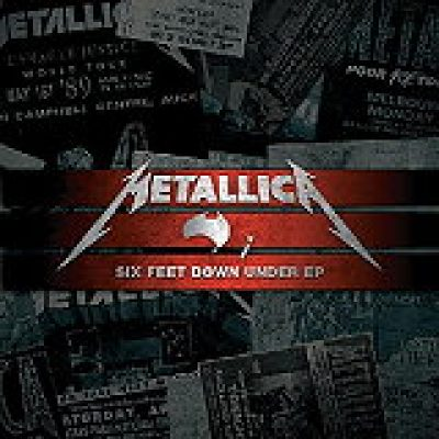 METALLICA: ´Six Feet Down Under´ – neue Live-EP