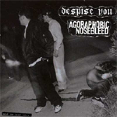 AGORAPHOBIC NOSEBLEED: neue Split mit DESPISE YOU