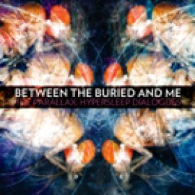 BETWEEN THE BURIED AND ME: Vorgeschmack auf ´The Parallax: Hypersleep Dialogues´