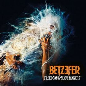 BETZEFER: neues Album ´Freedom To The Slave Makers´ online anhören