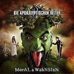 DIE APOKALYPTISCHEN REITER: ´Moral & Wahnsinn´ – neues Album im Februar