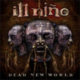 ILL NIÑO:  neues Album ´Dead new World´ online anhören