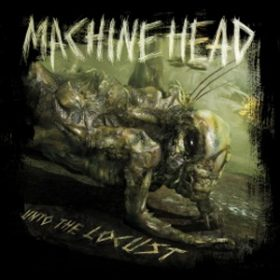 MACHINE HEAD: ´unto The Locust´ online anhören