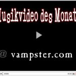 MUSIKVIDEO DES MONATS bei vampster – August 2010