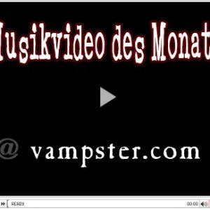 MUSIKVIDEO DES MONATS bei vampster – August 2010