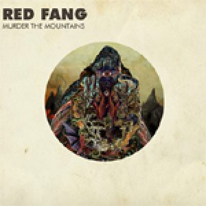 RED FANG: Songs vom neuen Album ´Murder The Mountain´