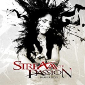 STREAM OF PASSION: neues Album ´Darker Days´