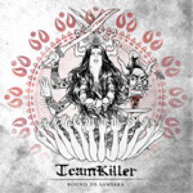 TEAMKILLER: neues Album ´Bound to Samsara´, Band hört auf