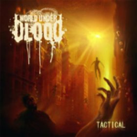 WORLD UNDER BLOOD: neues Album ´Tactical´