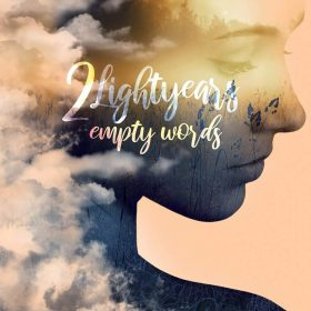 "2LIGHTYEARS: Neues Melodic Rock Album ""Empty Words"""