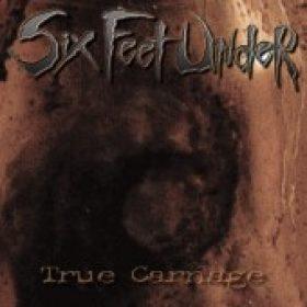 SIX FEET UNDER: True Carnage (Vorab-3-Track-Promo)