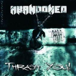 ABANDONED: Thrash You!