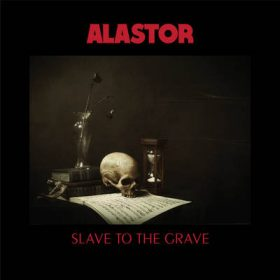 "ALASTOR: streamen ""Slave To The Grave"" Album"