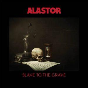 """ALASTOR: streamen """"Slave To The Grave"""" Album"""