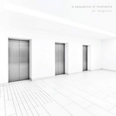 """ALI FERGUSON: neues Soloalbum """"A Sequence Of Moments"""""""