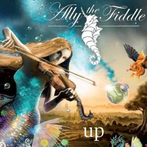 """ALLY THE FIDDLE: Video-Clip vom """"Up"""" Album"""
