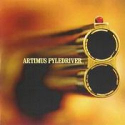 ARTIMUS PYLEDRIVER: Artimus Pyledriver