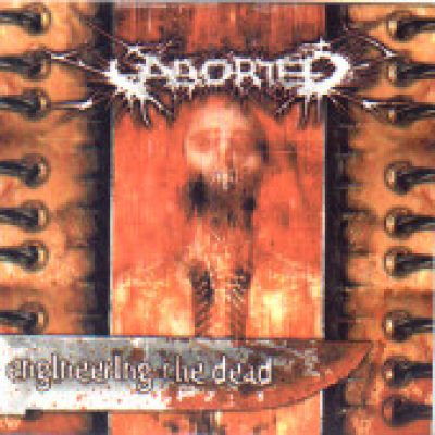 ABORTED: Engineering The Dead