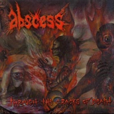 ABSCESS: Through the Cracks of Death
