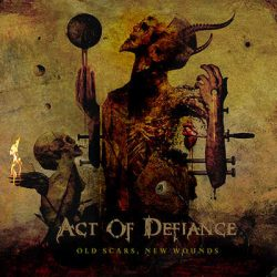 "ACT OF DEFIANCE: kündigen ""Old Scars, New Wounds""-Album an"