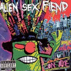 ALIEN SEX FIEND: Information Overload