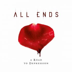 ALL ENDS: A Road To Depression