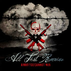 ALL THAT REMAINS: Song von ´A War You Cannot Win´ online