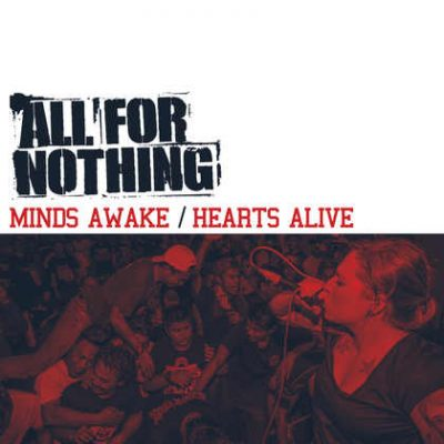 ALL FOR NOTHING: Minds Awake / Hearts Alive