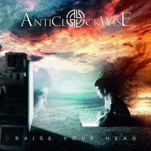 "ANTICLOCKWISE: Video-Clip zu ""Raise Your Head"""