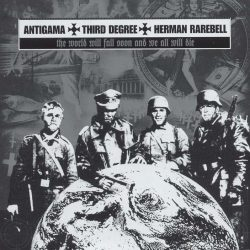 ANTIGAMA / THIRD DEGREE / HERMAN RAREBELL: The World Will Fall Soon and We All Will Die [Split-CD]