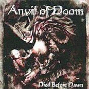 ANVIL OF DOOM: Died Before Dawn [Eigenproduktion]