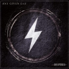 "ANY GIVEN DAY: neues Video ""Never Surrender"" & ""Overpower""-Tour"