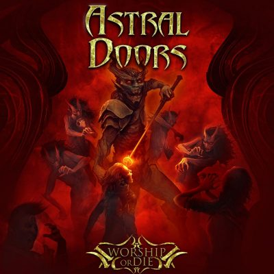 Astral-Doors-Worship-Or-Die-Cover