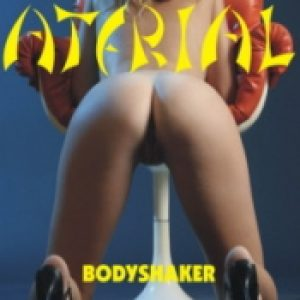 ATERIAL: Bodyshaker [Eigenproduktion]