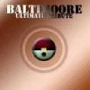 BALTIMOORE: Ultimate Tribute