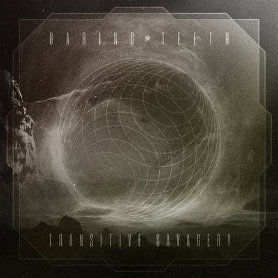 "BARING TEETH: zweiter Song vom ""Transitive Savagery"" Album"