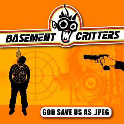 "BASEMENT CRITTERS: Video vom neuen Thrash Metal / Crossover Album ""God Save Us As .Jpeg"""