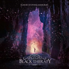 "BLACK THERAPY: Titeltrack vom ""Echoes Of Dying Memories"" Album"