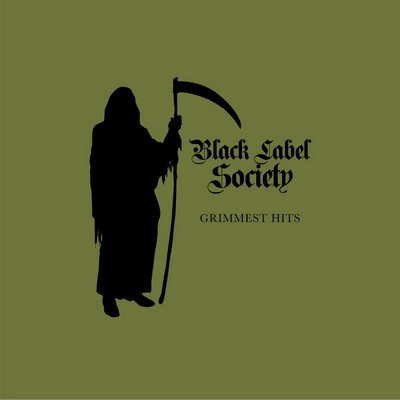 BLACK LABEL SOCIETY: Grimmest Hits