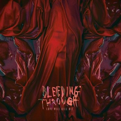 "BLEEDING THROUGH: Video vom Comeback-Album ""Love Will Kill All"""