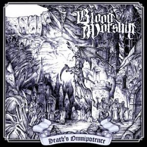 BLOOD WORSHIP: Death`s Omnipotence (EP)
