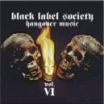BLACK LABEL SOCIETY: Hangover Music Vol.6