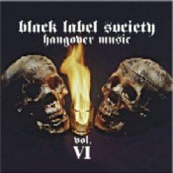 BLACK LABEL SOCIETY: Hangover Music Vol.6