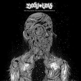 """BODY VOID: streamen """"You Will Know The Fear You Forced Upon Us"""" EP"""