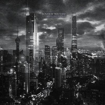 """BONJOUR TRISTESSE: Track vom """"Your Ultimate Urban Nightmare"""" Album"""